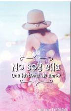 No soy ella by littlemakku101