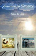 Amizade Ou Romance by nasbianca