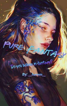 Pure Fantasy [Vol. 1] by _silver_titan_