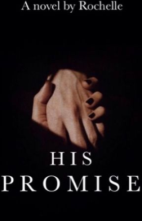His Promise |✔️| by brightlights101