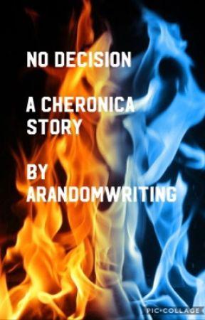 No Decision by arandomwriting