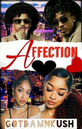 Affection || a.a by GotDamnKush