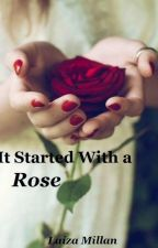 It Started With A Rose by LaizaMillan