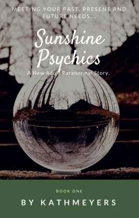 Sunshine Psychics Book One by kathmeyers