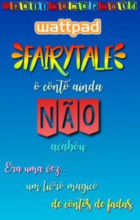 Fairytale - o conto ainda não acabou by tellmemermaid