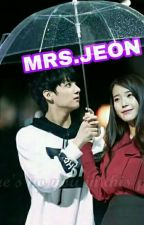 BEING A MRS.JEON by Thunder_Jeon1