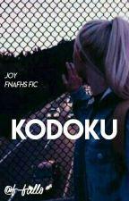 Kodoku 【Joy's Fic】「SEIW4」 by -ImRossy