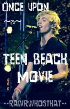 Once Upon a Teen Beach Movie by rawrwhosthat
