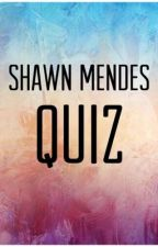 Shawn Mendes QUIZ  by my_idol_shawn_mendes