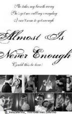Almost is Never Enough|| Em pausa by SykessLittleGirl