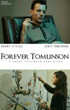 Forever Tomlinson [Larry Stylinson] by ltops91