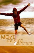Move - Joe Sugg Fanfiction by 365daysoffeels