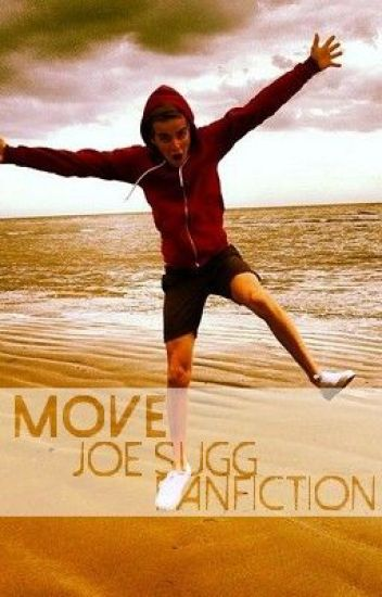 Move - Joe Sugg Fanfiction