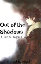 Out of the Shadows by MaliaReeds