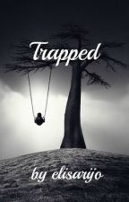 Trapped by elisarijo
