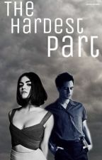 """The Hardest Part (""""Never Would I Think"""" AU) by Oh_Mrs_Believer"""