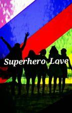 Superhero Love by Millyxox1