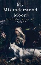 My Misunderstood Moon [DONT READ] by midnight_moon_66