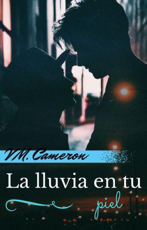 La lluvia en tu piel. [Romance New-Adult] by Tequila213