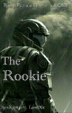 The Rookie (RWBY x ODST reader by xXgrimm_LordXx