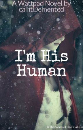 I'm His Human by callitDemented