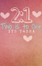 2:1 (Two is to One) | COMPLETED by Itst4sha