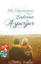 Mi Hermano Con Síndrome De Asperger |#Wattys2018| by _Griis_