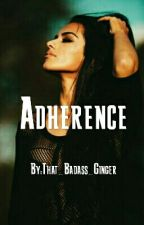 Adherence by That_Badass_Ginger