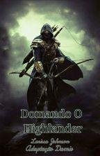 Domando o Highlander by Larissa_Johnson