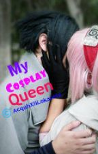 My Cosplay Queen [FIN/REVISING] by Lokaretz_Krizia