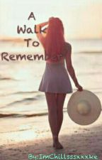 A Walk To Remember by ImChillsssxxxke