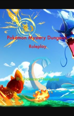 Pokémon Mystery Dungeon Roleplay by IridescentTheHybrid