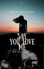 Say You Love Me // H.S by MaydayJune