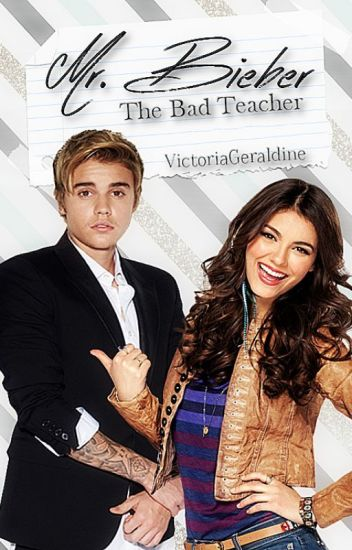 Mr. Bieber - The Bad Teacher. || Justin Bieber.