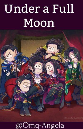Under A Full Moon [Osomatsu-san Various x Reader] - Osamu