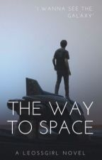 The way to Space by Leossgirl