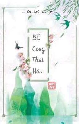 Đọc truyện [ BH ] [ CĐ ] [ XK ] Bẻ Cong Thái Hậu _ Thiên Lang