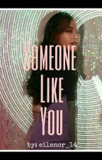 SOMEONE LIKE YOU  by eilanor_14