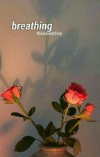 Breathing by thisisbreathing