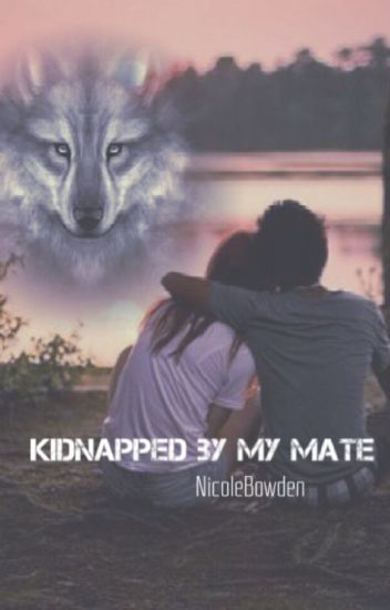 Kidnapped by my mate