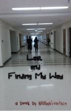 Lost and Finding My Way by hidingfromthem