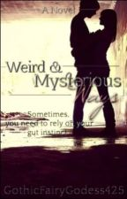 Weird and Mysterious Ways [On Hold] by GothicFairyGodess425