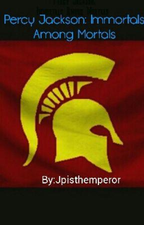 Percy Jackson: Immortals Among Mortals by Jpisthemperor