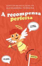 A Recompensa Perfeita | O Acordo (02) by uebsdaleh