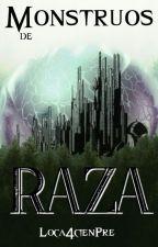 Monstruos de Raza by Loca4cienPre