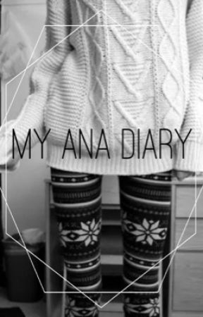 My Ana Diary by GrungeBones