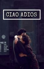 Ciao adios by nikarakasiwi