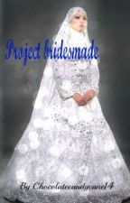 Project Bridesmaid [on hold] by Chocolatecandycane14