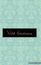 Wild Emotions  by Queen_Jazz_Omg