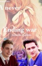 The Never Ending War (A Wizards Vs Aliens Fanfic) by ArmyofTwo